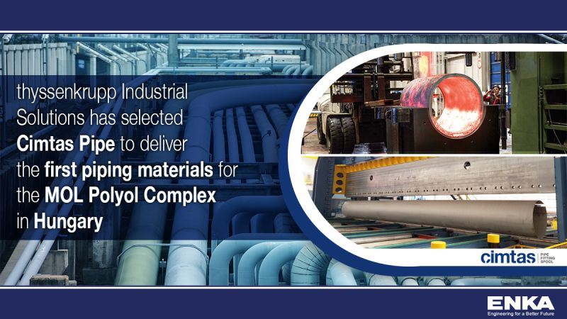 Cimtas Pipe to Provide the First Piping Materials of the MOL Polyol Complex