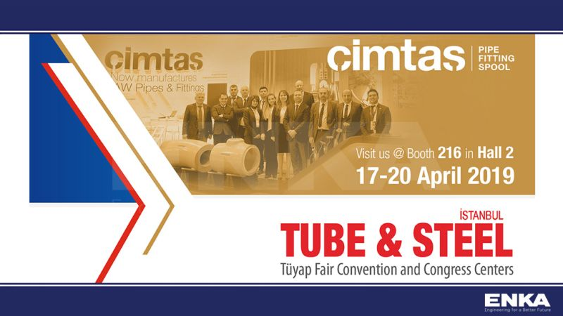Cimtas Pipe will attend TUBE & Steel İstanbul 2019 in Turkey