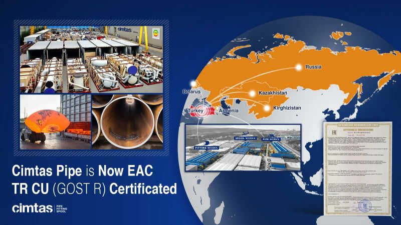 Cimtas Pipe is Now EAC (TR CU), formerly named as Gost R, Certified