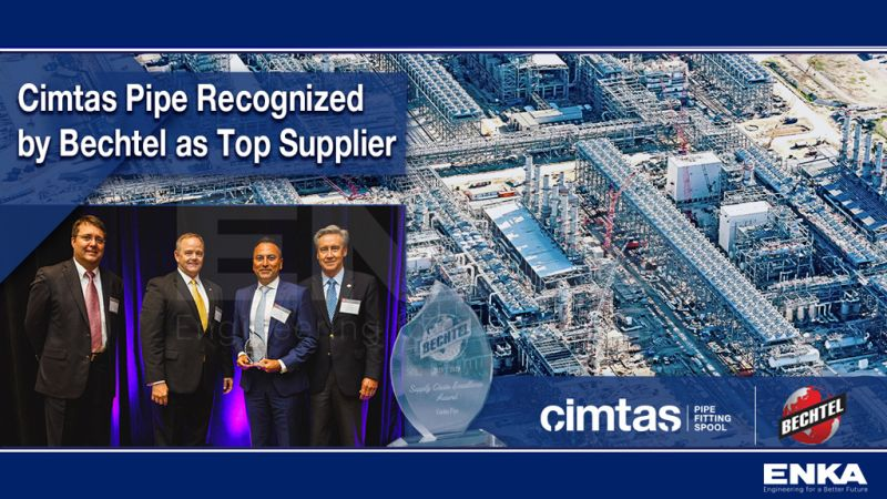 Cimtas Pipe Recognized by Bechtel as Top Supplier