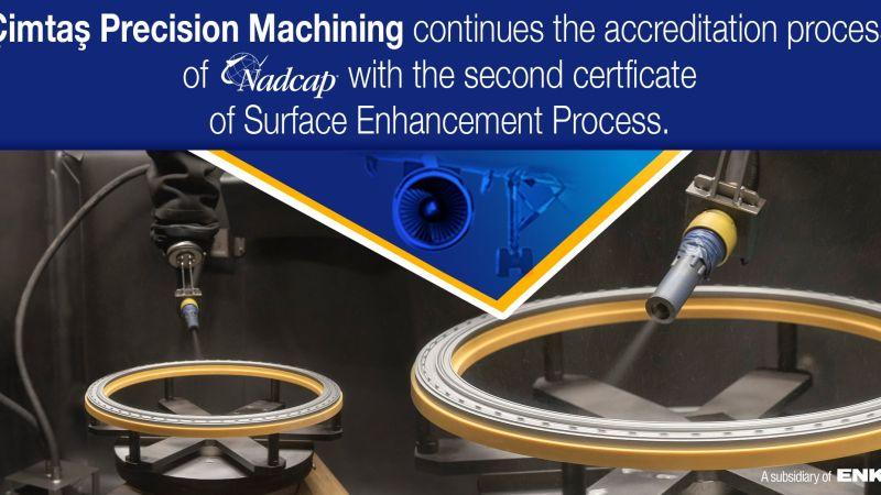 Çimtaş Hassas İşleme 2'nci Nadcap sertifikasyonunu Bilyalı Dövme Özel Operasyonu için almıştır