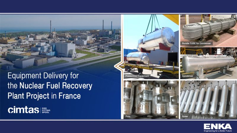 Cimtas Pipe Equipment Delivery for the La Hague Nuclear Fuel Recovery Plant in France